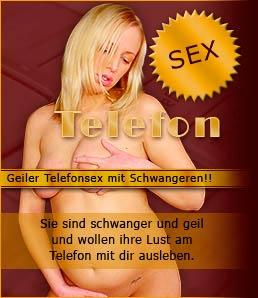 Schwangeren Telefonsex